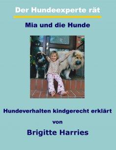 ebook: Der Hundeexperte rät - Mia und die Hunde