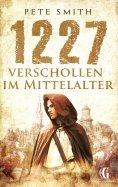 eBook: 1227 Verschollen im Mittelalter