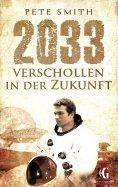 eBook: 2033 Verschollen in der Zukunft