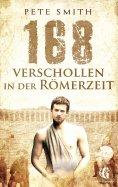 eBook: 168 Verschollen in der Römerzeit