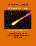 """eBook: """"Der Wanderer"""" oder Maria Magdalena auf den Fersen"""
