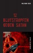 eBook: 12 Blutstropfen gegen Satan