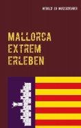 eBook: Mallorca extrem erleben