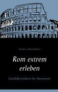 eBook: Rom extrem erleben