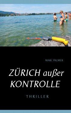 eBook: Zürich außer Kontrolle