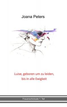 eBook: Luise, geboren um zu leiden, bis in alle Ewigkeit