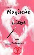 eBook: Magische Liebe mit Todesfolge