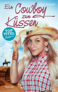 ebook: Ein Cowboy zum Küssen