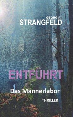 eBook: ENTFÜHRT - Das Männerlabor