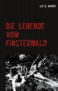 ebook: Die Legende vom Finsterwald