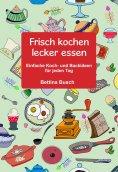 eBook: Frisch kochen - lecker essen