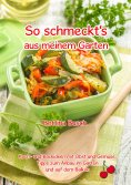 eBook: So schmeckt's aus meinem Garten