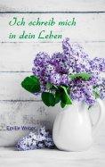eBook: Ich schreib mich in dein Leben