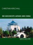 eBook: Die Geschichte Japans und China