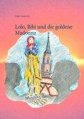 eBook: Lolo, Bibi und die goldene Madonna