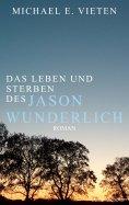 eBook: Das Leben und Sterben des Jason Wunderlich