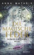 ebook: Die magische Feder - Band 2