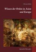 ebook: Wissen der Orden in Asien und Europa