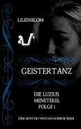 eBook: Geistertanz: Die Luzius Menetekel, Folge 1