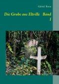 ebook: Die Grube aus Eltville   Band I