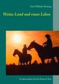 eBook: Weites Land und raues Leben