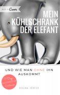 eBook: Mein Kühlschrank der Elefant