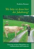 eBook: Wo bitte ist denn hier der Jakobsweg?