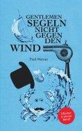 eBook: Gentlemen segeln nicht gegen den Wind