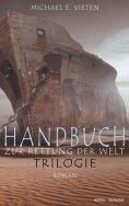 eBook: Handbuch zur Rettung der Welt - Trilogie