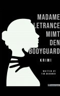 eBook: Madame Letrance mimt den Bodyguard