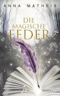 eBook: Die magische Feder -  Band 1