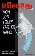 eBook: Atemlos - Von des Todes zarter Hand