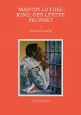 eBook: Martin Luther King: Der letzte Prophet