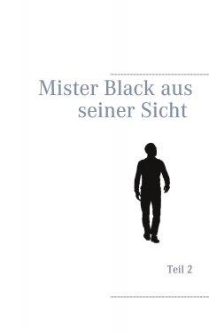 eBook: Mister Black aus seiner Sicht