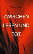 eBook: Zwischen Leben und Tot