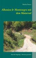 eBook: Albanien & Montenegro mit dem Motorrad