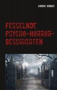 eBook: Fesselnde Psycho-Horror-Geschichten
