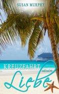 ebook: Kreuzfahrt inklusive Liebe