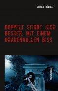 eBook: Doppelt stirbt sich besser, mit einem grauenvollen Biss