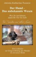 eBook: Der Hund - Das unbekannte Wesen