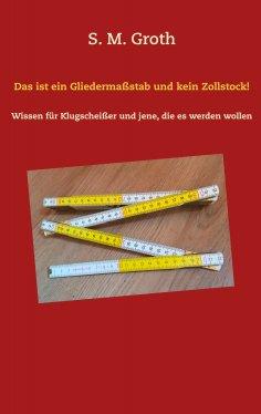 eBook: Das ist ein Gliedermaßstab und kein Zollstock!