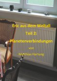 ebook: Eric aus dem Weltall - Teil 2: Planetenverbindungen