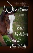 eBook: Winston - Ein Fohlen erblickt die Welt