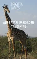 eBook: Auf Safari im Norden Tansanias