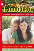 eBook: Der neue Landdoktor 15 – Arztroman