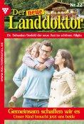 eBook: Der neue Landdoktor 22 – Arztroman