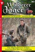 eBook: Wilderer und Jäger 8 – Heimatroman