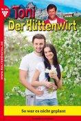 eBook: Toni der Hüttenwirt 104 – Heimatroman