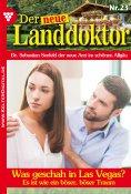 eBook: Der neue Landdoktor 23 – Arztroman