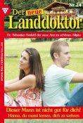 eBook: Der neue Landdoktor 24 – Arztroman